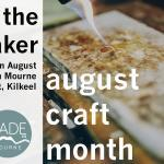 August Craft Month – Meet the Maker