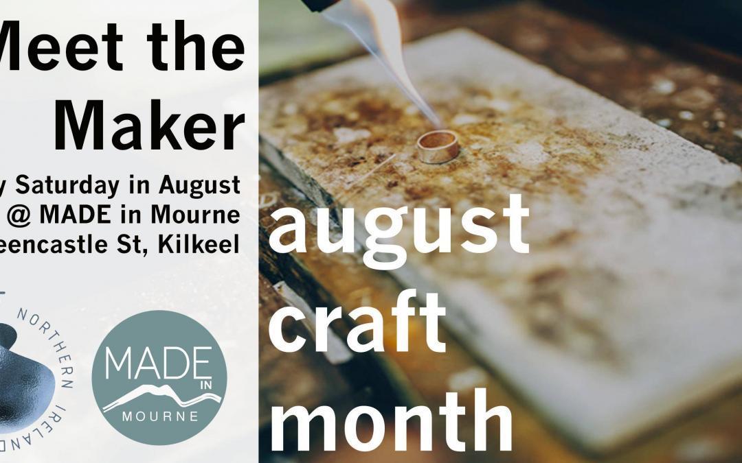 August Craft Month – Meet the Maker